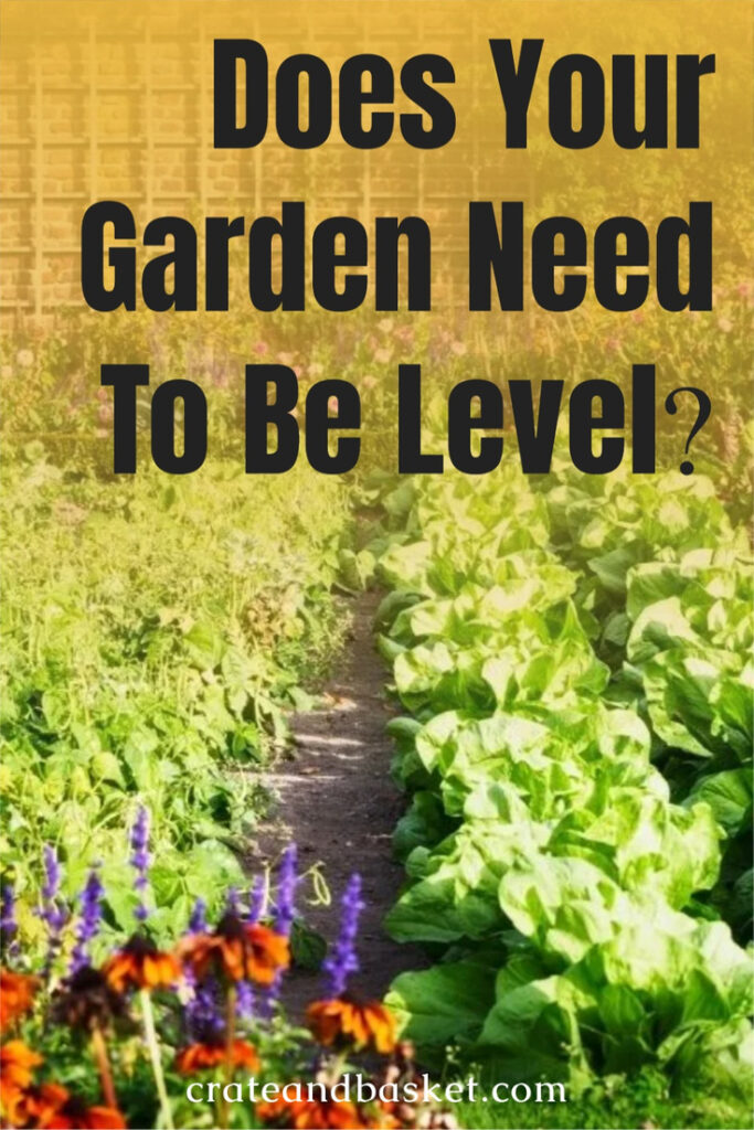 pinterest pin - does your garden need to be level