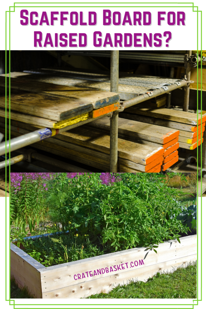 Pinterest pin - Can You Use Scaffold Boards For Raised Beds?